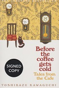 Before The Coffee Gets Cold Tales From the Cafe by Toshikazu Kawaguchi