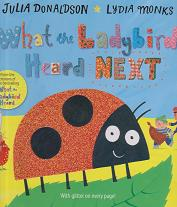 What the Ladybird Heard Next by Julia  Donaldson