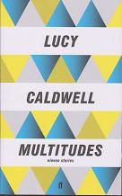 Multitudes by Lucy Caldwell