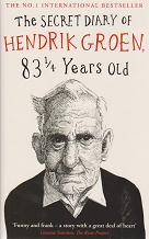 The Secret Diary of Hendrick Groen 83 14 Years Old by Hendrick  Groen