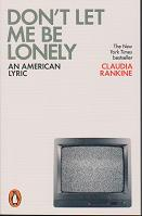 Don't Let Me Be Lonely by Claudia Rankine