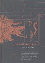 Infinite Ground by Martin MacInnes