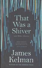 That was a Shiver by James Kelman