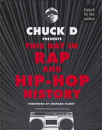 The Day in Rap and Hip Hop History by Chuck D