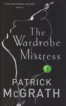 The Wardrobe Mistress by Patrick McGrath