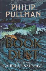The Book of Dust Vol One La Belle Sauvage by Philip Pullman
