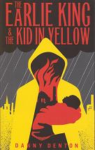 The Earlie King and the Kid in Yellow by Danny Denton