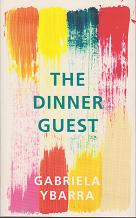 The Dinner Guest by Gabriela Ybarra