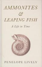 Ammonites & Leaping Fish  by Penelope Lively