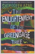 The Enlightenment of the Greengage Tree by Shokofeh Azar