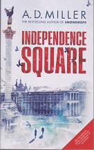 Independence Square by A D  Miller