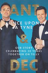 Once Upon a Tyne by Ant and Dec