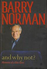 And Why Not? Memoirs of a Film Lover by Barry Norman