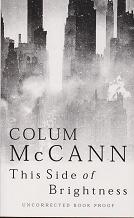 This Side of Brightness by Colum  McCann