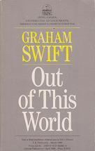 Out of this World by Graham  Swift
