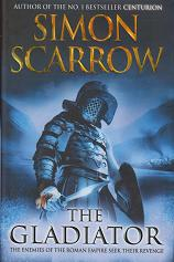 The Gladiator  by Scarrow Simon