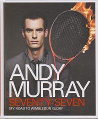 Seventy Seven - My Road to Wimbledon Glory by Andy  Murray