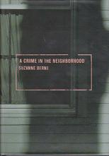 A Crime in the Neighbourhood by Suzanne  Berne