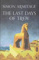 The Last Days of Troy by Simon  Armitage