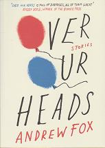 Over Our Heads  by Andrew Fox