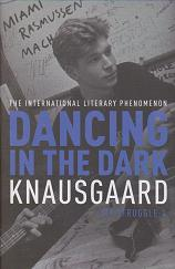 Dancing in the Dark by Karl Ove Knausgaard